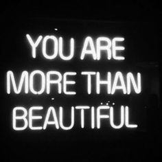 You are more than beautiful neon sign. We think we should all have this mentality! Neon pink signs are the best! Just In Case, Just For You, Love You, My Love, Have A Great Day, You Are Beautiful, Beautiful Words, Beautiful Images, Absolutely Gorgeous
