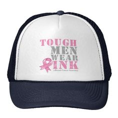 Tough Men Wear Pink Trucker Hats