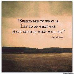 Surrender - Let go - Have Faith!