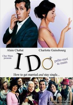 I Do: How to Get Married and Stay Single.  Very funny , light French movie  and as usual an awesome  Charlotte Gainsbourg...