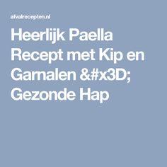 Heerlijk Paella Recept met Kip en Garnalen = Gezonde Hap