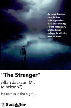 """The Stranger"" by Allan Jackson Mr. (ajackson7) https://scriggler.com/detailPost/poetry/34673"