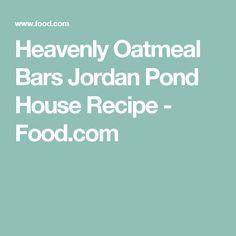 Heavenly Oatmeal Bars Jordan Pond House Recipe - Food.com