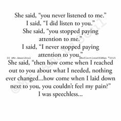 Speechless, knowing I had done everything wrong. And all you ever did was try to love me.