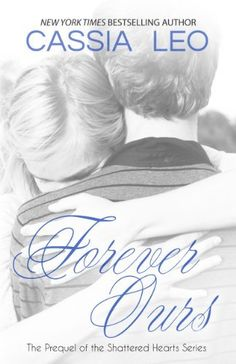 Forever Ours By Cassia Leo Is LIVE and for a limited time (2 days)? is on sale for $ .99 cents Forever Ours (Shattered Hearts), http://www.amazon.com/dp/B00KKUGWH0/ref=cm_sw_r_pi_awdm_9c-Gtb15TNDZH