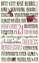 Snabbkurs i vin från världens främsta kännare Jancis Robinson är en av världens främsta vinkännare och vinjournalister. I denna handbok delar hon med sig av sin expertis med lika delar auktoritet, fyndighet och lättsamhet. Du får lära dig...