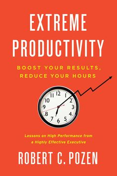 Amazon.com: Extreme Productivity: Boost Your Results, Reduce Your Hours eBook: Robert C. Pozen: Kindle Store