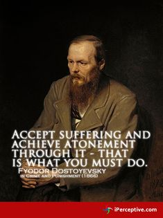 Accept suffering and achieve... - Fyodor Dostoevsky