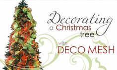 How to Decorate a Christmas Tree with Deco Poly Mesh http://www.youtube.com/watch?v=iA8ylJWzzVc