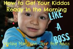 Click here to learn How to Get Your Kiddos Ready in the Morning Like A Boss: Working Moms Give Their Best Advice: http://kiddokorner.com/blog/how-to-get-your-kiddos-ready-in-the-morning-like-a-boss-working-moms-give-their-best-advice.html