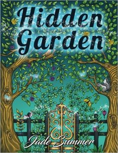 Amazon.com: Hidden Garden: An Adult Coloring Book with Secret Forest Animals, Enchanted Flower Designs, and Fantasy Nature Patterns (9781541002159): Jade Summer, Adult Coloring Books: Books