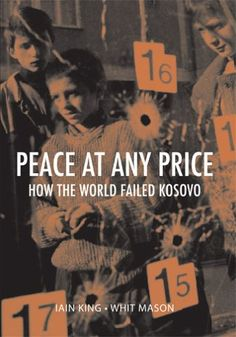 Peace at Any Price: How the World Failed Kosovo « Library User Group