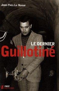 *Le dernier guillotiné, Jean-Yves Le Naour. Cliquez sur l'image pour écouter l'émission.