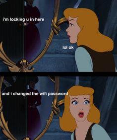 "Disney Memes Do It Better. Love this. XD ""I changed the wifi password."" ""NOOOOOOOOO!!!!!!!!"""