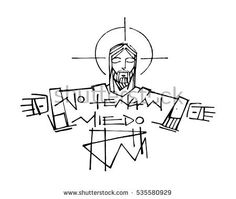 Hand drawn vector illustration or drawing of Jesus Christ and a phrase in spanish that says: No tengan miedo, which means: Dont be afraid; compre este vectores en stock en Shutterstock y encuentre otras imágenes. Catholic Art, Religious Art, Jesus Sketch, Spanish Phrases, Jesus Drawings, Prayer Stations, Religion, Graffiti, Cross Art