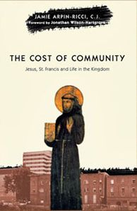 aprilyamasaki.com // The Cost of Community: Jesus, St. Francis and Life in the Kingdom by Jamie Arpin-Ricci