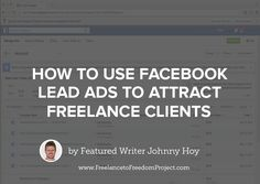 Have you ever considered running Facebook ads to attract clients for your freelance business? Well if you haven't before, now there's a good reason you should. Facebook very recently rolled out a new advertising feature that has got the paid advertising world buzzing. It's called Lead Ads and it allow advertisers to generate targeted email …