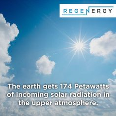 The earth gets 174 Petawatts of incoming solar radiation in the upper atmosphere. Renewable Energy, Solar Energy, Solar Power, Solar Companies, Solar Installation, Energy Efficiency, Facts, Instagram, Energy Conservation