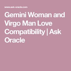 Gemini Woman and Virgo Man Love Compatibility | Ask Oracle