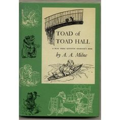 Toad of Toad Hall: A Play from Kenneth Grahame's Book, by A.A. Milne