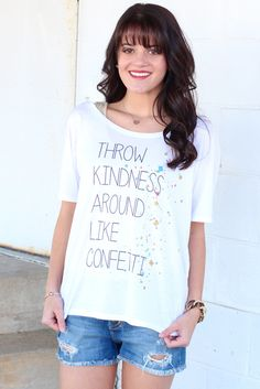Throw Kindness like Confetti Tee {White}