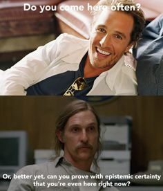 Rust Cohle Of True Detective Applies His Pessimism To Classic Pick-Up Lines