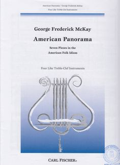 Mckay, G. F. American Panorama : Seven Pieces in the American Folk Idiom. Four Like Treble-Clef Instruments.