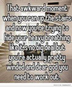 Yup... that about sums it up. lol   - Workout quote