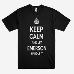 Keep Calm and let EMERSON Handle it Personalized Name T-Shirt ln