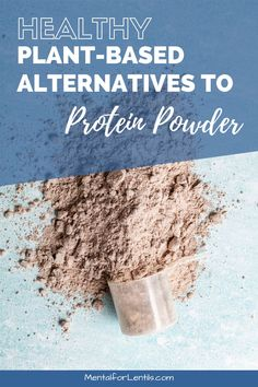 Looking to add some plant protein to your diet without using those highly processed protein powders? I've got you covered in this post with 12 healthy plant-based alternatives to vegan protein powder. #highproteinfoods #plantprotein #veganprotein #proteinpowderalternatives