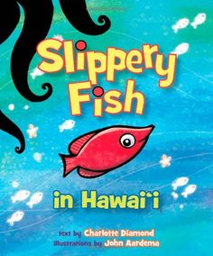 Slippery Fish in Hawaii by Charlotte Diamond 1933067578 9781933067575 Toddler Preschool, Toddler Activities, Diamond Illustration, Slippery Fish, Best Toddler Books, Finger Plays, Music And Movement, Music Activities, Early Literacy