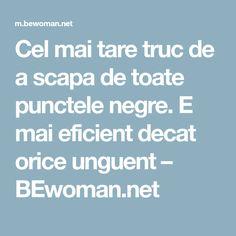 Cel mai tare truc de a scapa de toate punctele negre. E mai eficient decat orice unguent – BEwoman.net
