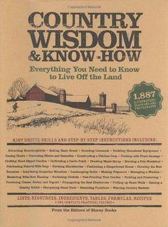 Country Wisdom & Know-How by The Editors of Storey Publishing's Country Wisdom Boards,http://www.amazon.com/dp/1579123686/ref=cm_sw_r_pi_dp_OTJztb06913B6K3Q