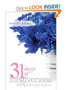 31 Days of Forgiveness: {through the eyes of grace} by Tracie Stier-Johnson