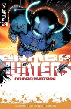 Preview of Four ARMOR HUNTERS Titles From Valiant