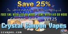 Honoring our Veterans with 25% off all premium USA crafted ‪#‎eliquid‬ from Crystal Canyon Vapes! Coupon code: vet25  http://www.ccvapes.com  FREE ‪#‎ejuice‬! Get more of what you love or sample something new! Any order of $40 or more gets a FREE 15ml bottle & orders of $20 get a FREE sample bottle!  Bottles from 5ml to 120ml • Max #VG • Sample Packs • Blended, bottled & shipped daily • International • APO / FPO