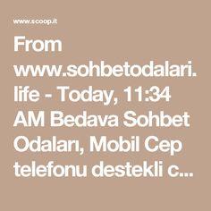 From www.sohbetodalari.life - Today, 11:34 AM  Bedava Sohbet Odaları, Mobil Cep telefonu destekli chat arayüzleri kaliteli sohbet seçenekleri ile gerçek ve canlı kullanıcılardan oluşan sohbet siteleri.