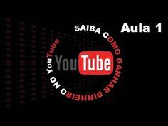 COMO GANHAR DINHEIRO NO #YOUTUBE, SAIBA COMO ::: AULA 1 PARTE 1 - YouTube