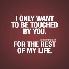 Welcome to the world famous Kinky Quotes! Enjoy thousands of our original naughty quotes about sex, love and relationships and share them with someone! Flirty Quotes For Him, Sexy Love Quotes, Naughty Quotes, Romantic Love Quotes, Love Quotes For Him, Kinky Quotes, Sex Quotes, True Quotes, Status Quotes