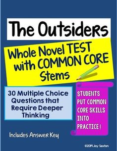 Challenge your students to use those higher-level thinking skills required by the Common Core on this carefully-prepared assessment for S. E. Hinton's The Outsiders.