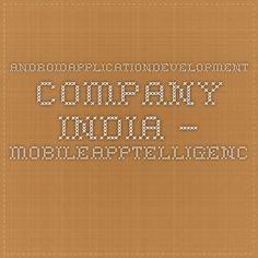 #AndroidApplicationDevelopment Company India – MobileAPPtelligence.com - Dubai - UAE  #AndroidAppDevelopment #AndroidApplicationDevelopment #AndroidAppsDevelopment  #androidappdeveloper #androidappdevelopersindia #androidappdevelopersinindia #androidappsdeveloper #androidappsdeveloperinindia #androidwebdeveloper #androidwebdevelopers #androiddeveloper #androiddevelopers