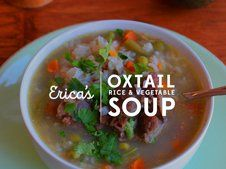Erica's Oxtail, Rice and Vegetable Soup