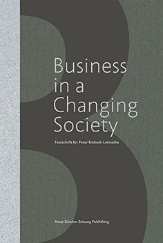Business in a Changing Society festchrift for Peter Brabeck-Letmathe (PRINT) http://biblioteca.eclac.org/record=b1252853~S0*spi Leaders from politics, academia, civil society and business who know Peter Brabeck draw a fascinating, multifaceted picture of the quality, speed and nature of the ongoing and often accelerating change taking place in society, technology and markets.