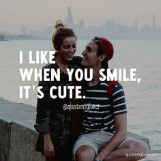 I Like when you smile, it's cute. 😍 #love, #quote, #cute, #couple, #quotemylover #quotemylove #quotes #love #lovequotes #lover #boyfriend #girlfriend #relationship #followme #follow #followus #tagforlikes #likes #comment #quote #follow4follow #followforfollow #kiss #lips #classy #romantic #instacouple #smile #laugh #cutie #cuties