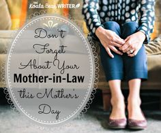Don't forget about your Mother-in-Law this Mother's Day with these tips for including her in a celebration, giving her thoughtful gifts, and showing love.