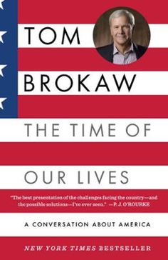 The Time of Our Lives by Tom Brokaw, Click to Start Reading eBook, Who we are, where we've been, and where we need to go now, to recapture the American dream  Now with