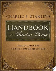 The NOOK Book (eBook) of the Charles Stanley's Handbook for Christian Living: Biblical Answers to Life's Tough Questions by Charles F. Stanley at Barnes Hard Questions, This Or That Questions, Life Application Study Bible, Charles Stanley, Answer To Life, Follow Jesus, Book Nooks, Christian Living, This Book