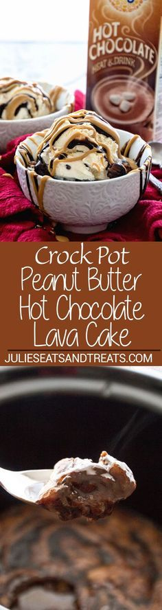Crock Pot Peanut Butter Hot Chocolate Lava Cake Recipe. Top with Ice Cream, Chocolate Syrup and Peanut Butter!