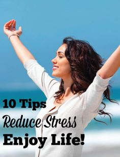 10 Tips to Reduce Stress and Enjoy Life! - Comeback Momma
