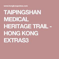 TAIPINGSHAN MEDICAL HERITAGE TRAIL - HONG KONG EXTRAS3